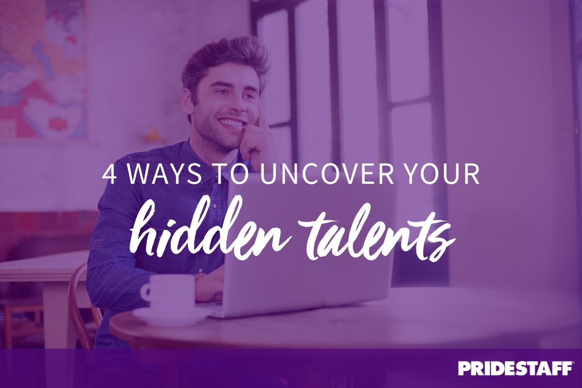 Uncover hidden talents
