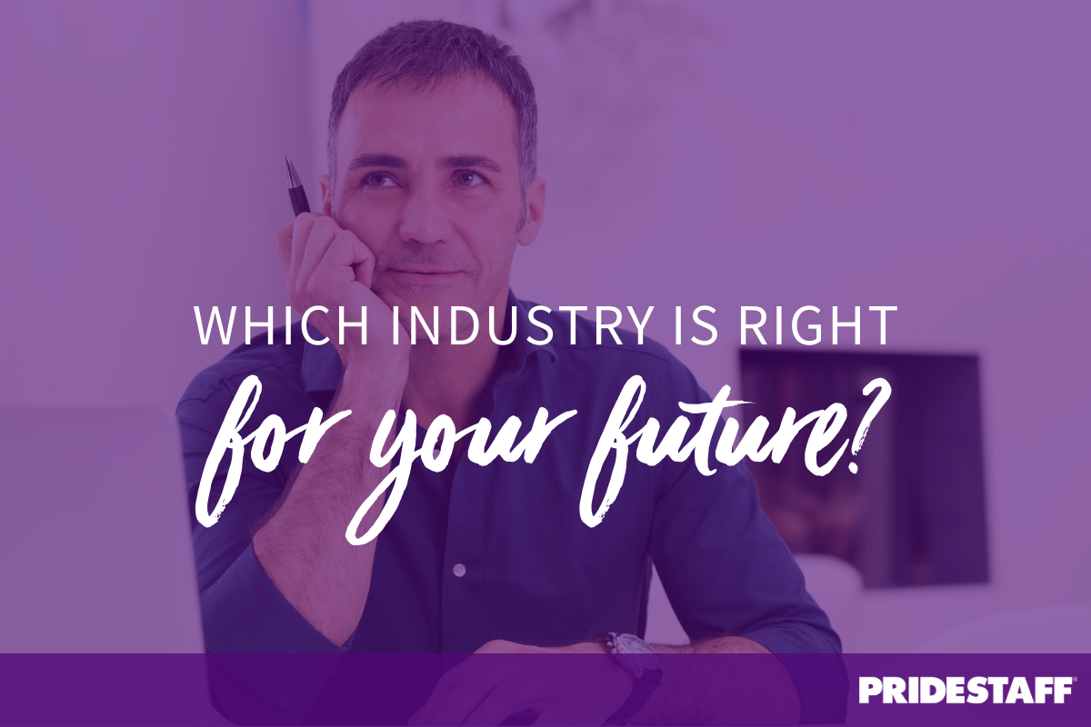 Industry right for you